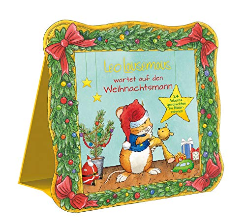 Leo Lausemaus wartet auf den Weihnachtsmann: 24 Adventsgeschichten im Bilderrahmen