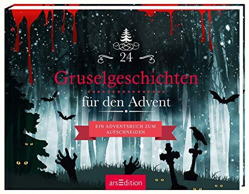 24 Gruselgeschichten für den Advent: Ein Adventsbuch zum Aufschneiden