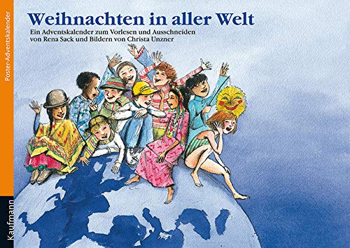 Weihnachten in aller Welt: Ein Adventskalender zum Vorlesen und Ausschneiden (Adventskalender mit Geschichten für Kinder: Ein Buch zum Vorlesen und Basteln)