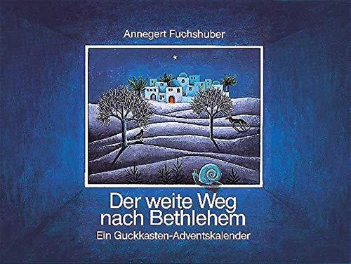 Der weite Weg nach Bethlehem: Ein Guckkasten-Adventskalender (Adventskalender mit Geschichten für Kinder: Ein Buch zum Vorlesen und Basteln)